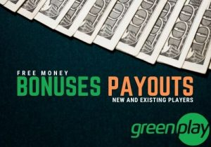 Greenplay casino offers bonuses and payouts