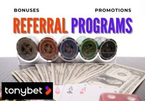 TonyBet Casino offers bonuses, promotions and referral programs
